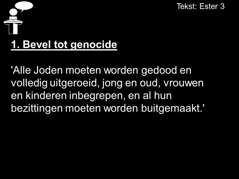 Tekst: Ester 3 1. Bevel tot genocide.