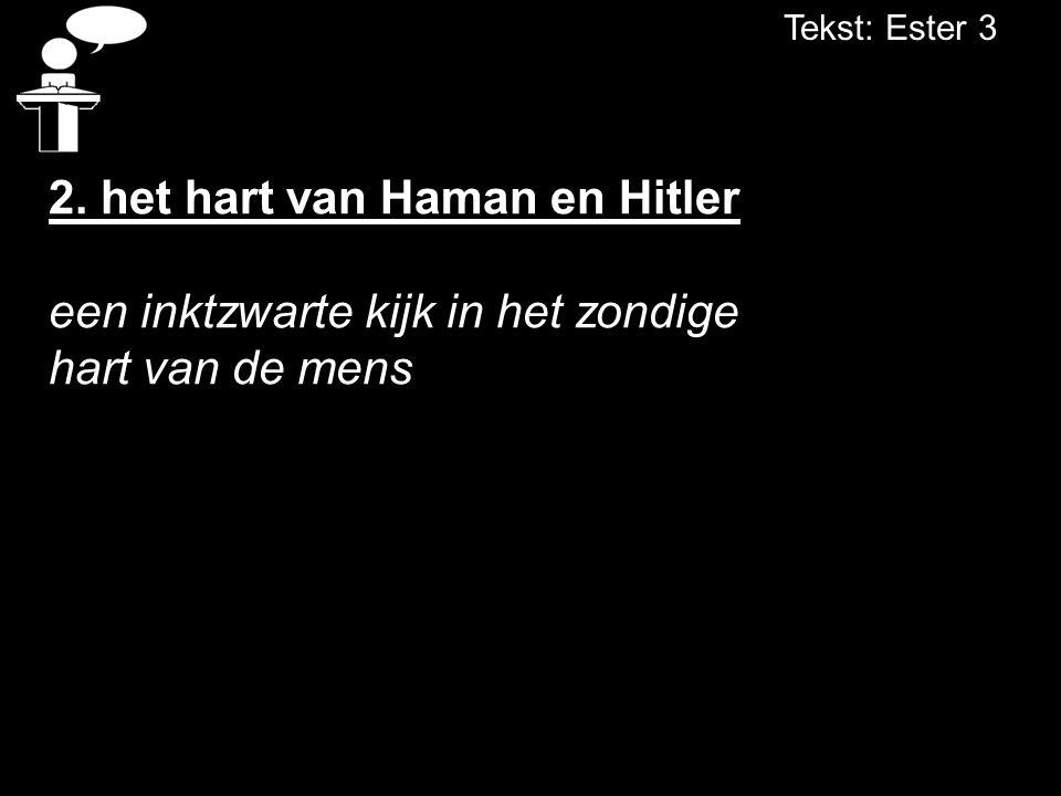 2. het hart van Haman en Hitler een inktzwarte kijk in het zondige