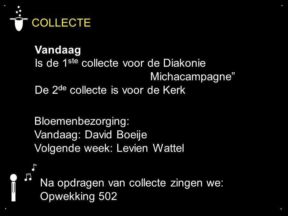 COLLECTE Vandaag Is de 1ste collecte voor de Diakonie Michacampagne