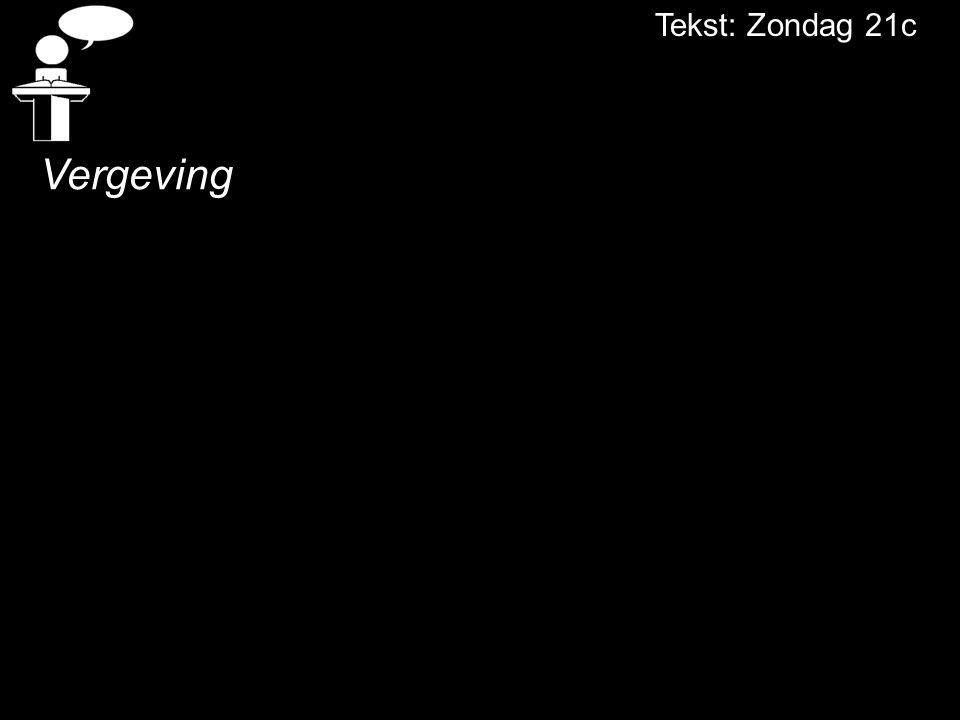 Tekst: Zondag 21c Vergeving