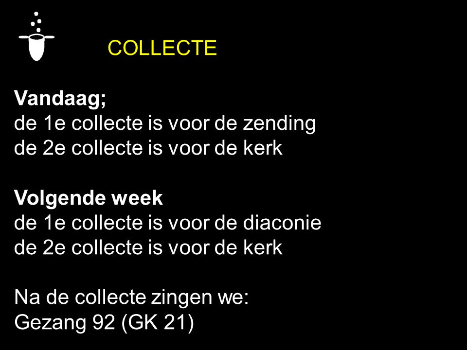 de 1e collecte is voor de zending de 2e collecte is voor de kerk