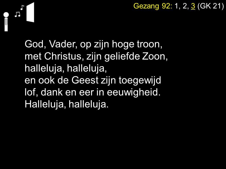 God, Vader, op zijn hoge troon, met Christus, zijn geliefde Zoon,