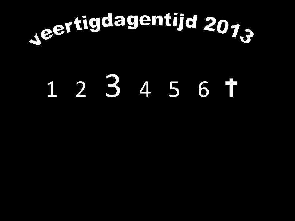 veertigdagentijd 2013 1 2 3 4 5 6