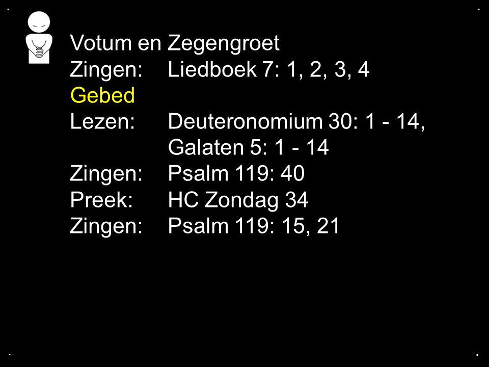 Lezen: Deuteronomium 30: 1 - 14, Galaten 5: 1 - 14