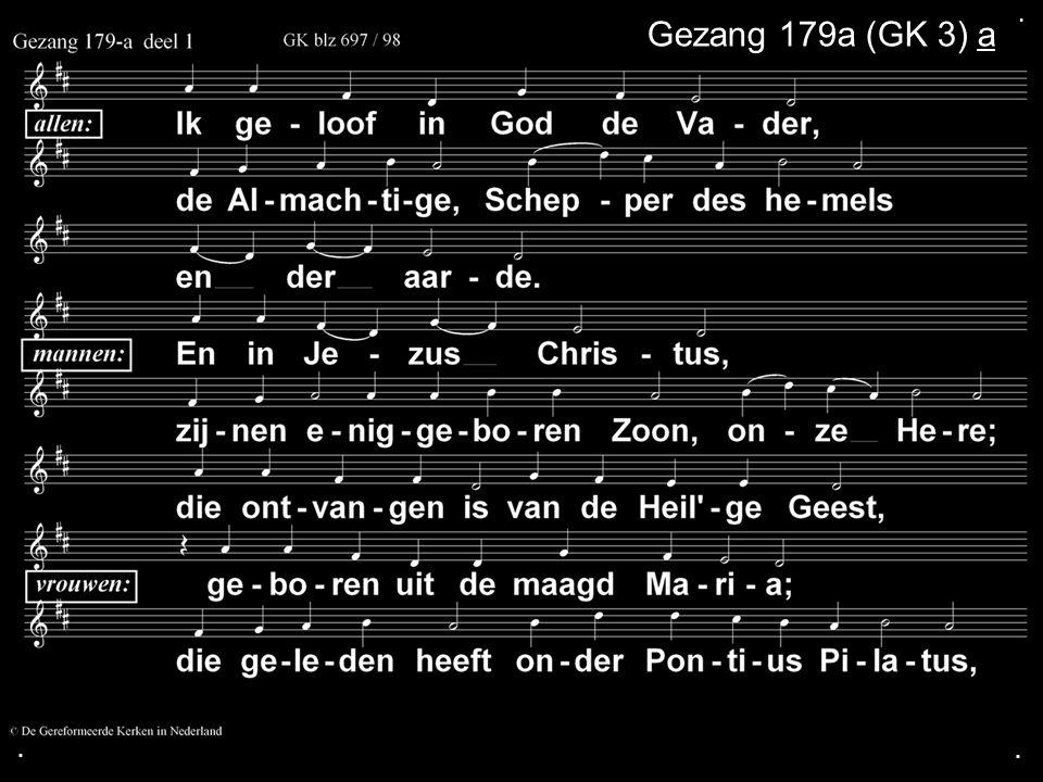 . Gezang 179a (GK 3) a . .