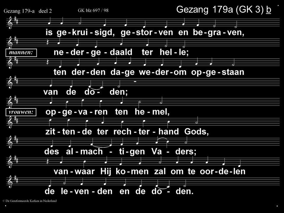 . Gezang 179a (GK 3) b . .