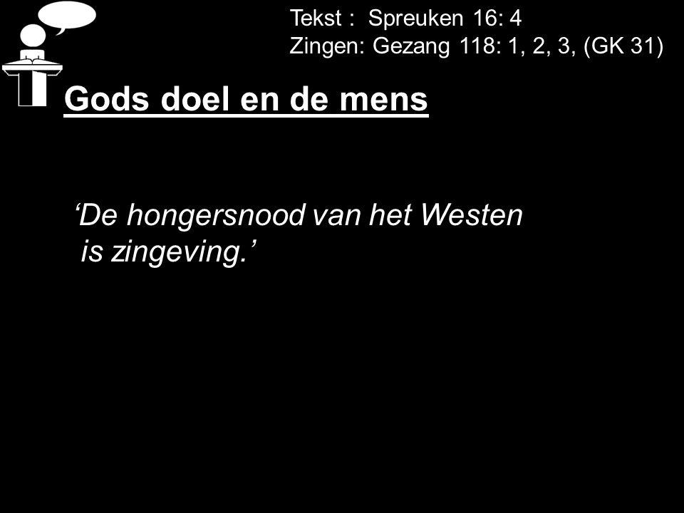 Gods doel en de mens 'De hongersnood van het Westen is zingeving.'