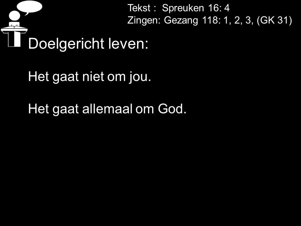 Doelgericht leven: Het gaat niet om jou. Het gaat allemaal om God.