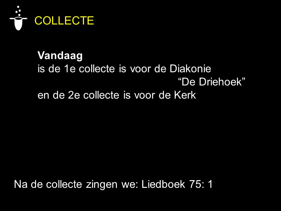 COLLECTE Vandaag is de 1e collecte is voor de Diakonie De Driehoek
