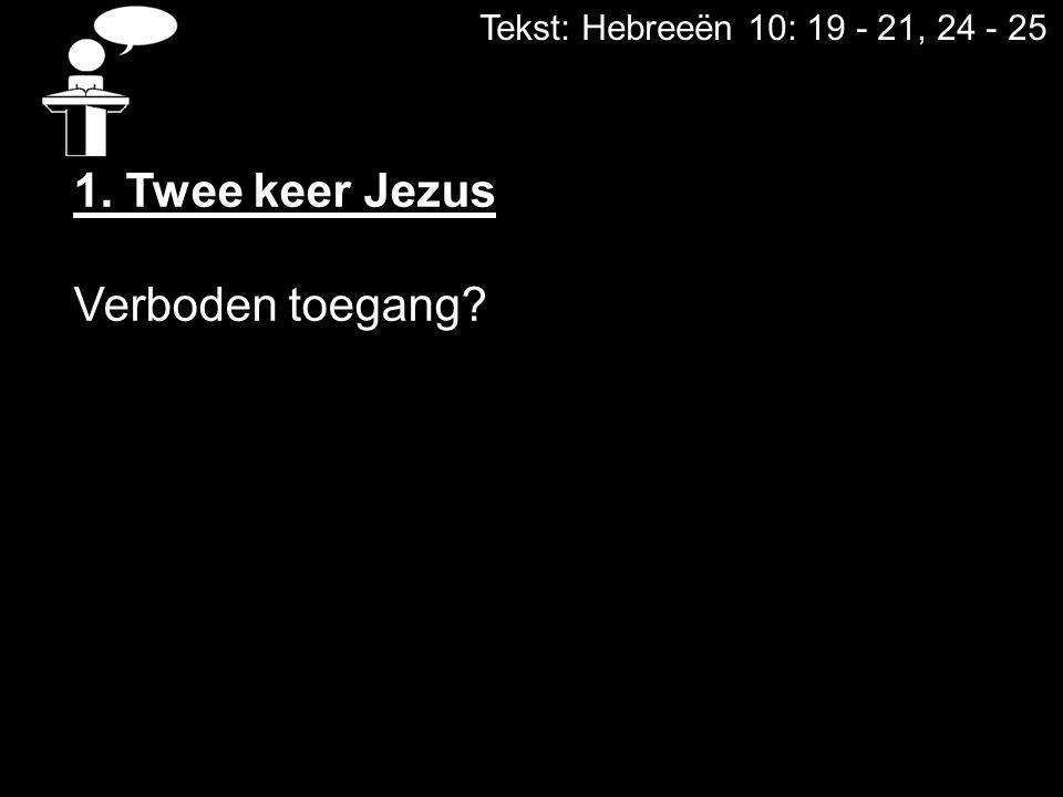1. Twee keer Jezus Verboden toegang