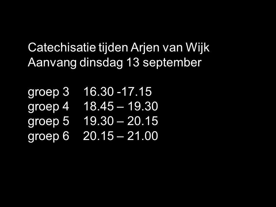 Catechisatie tijden Arjen van Wijk