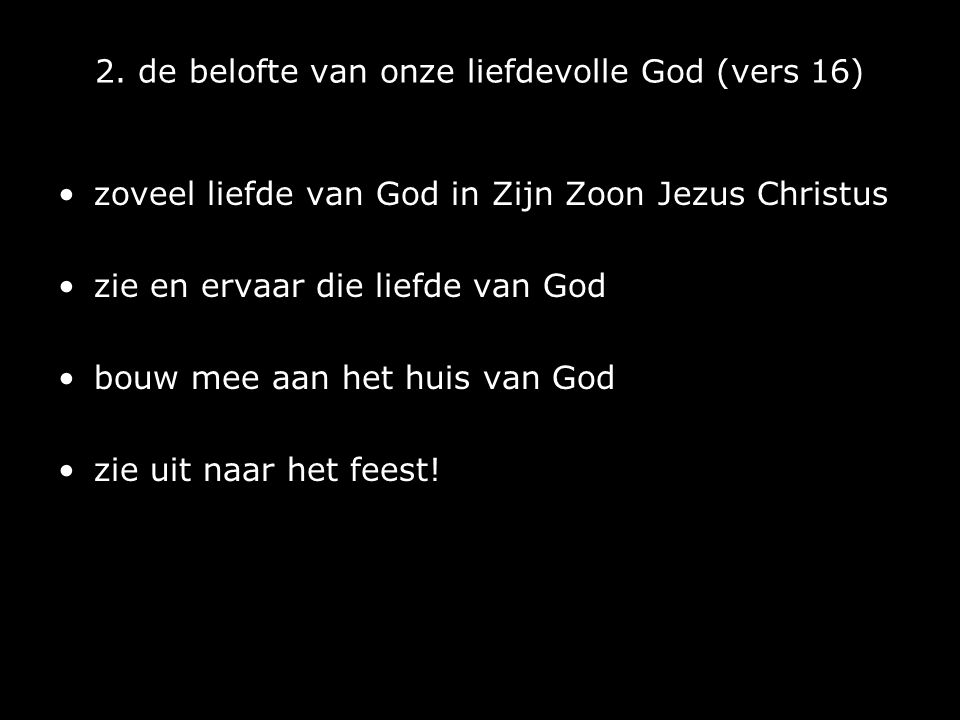 2. de belofte van onze liefdevolle God (vers 16)