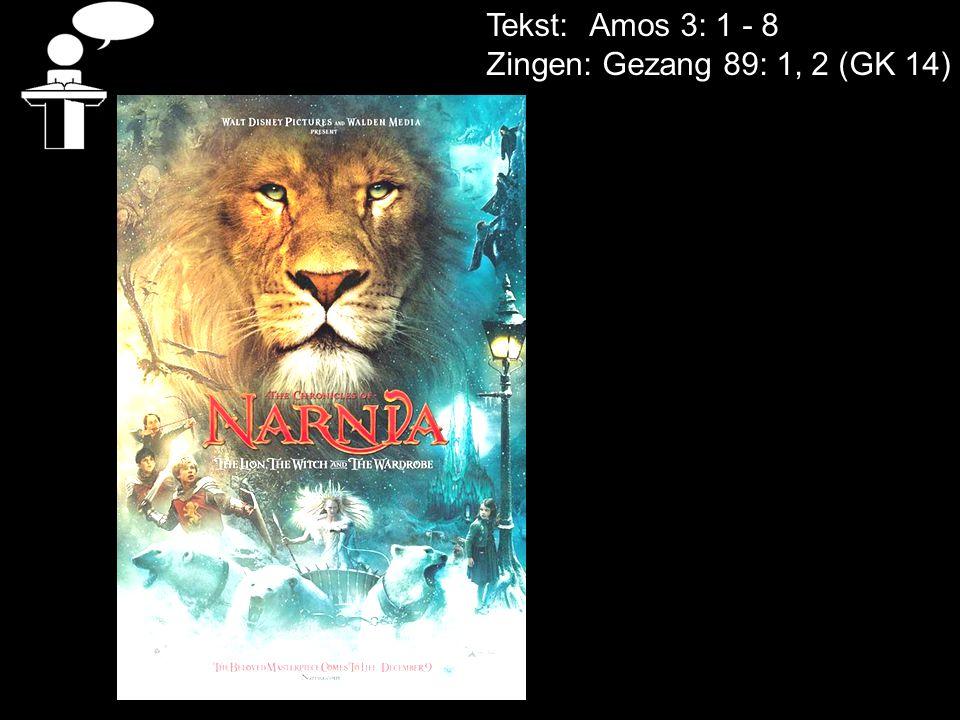 Tekst: Amos 3: 1 - 8 Zingen: Gezang 89: 1, 2 (GK 14)
