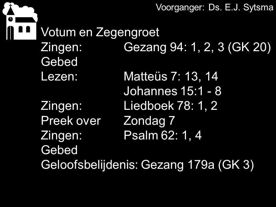 Geloofsbelijdenis: Gezang 179a (GK 3)