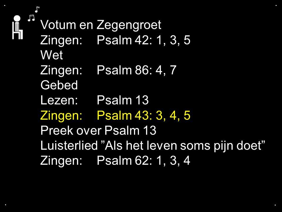 Luisterlied Als het leven soms pijn doet Zingen: Psalm 62: 1, 3, 4