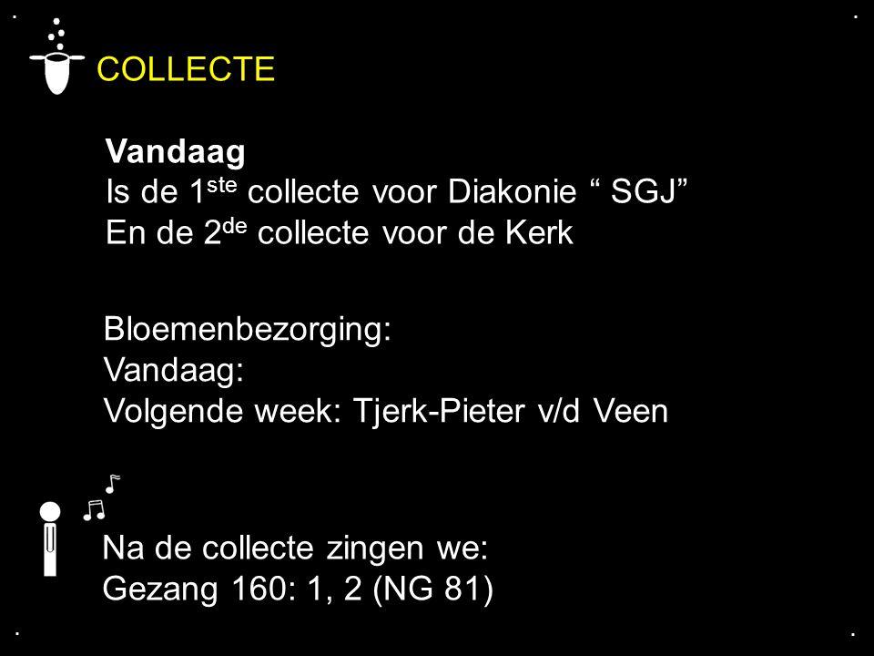 COLLECTE Vandaag Is de 1ste collecte voor Diakonie SGJ