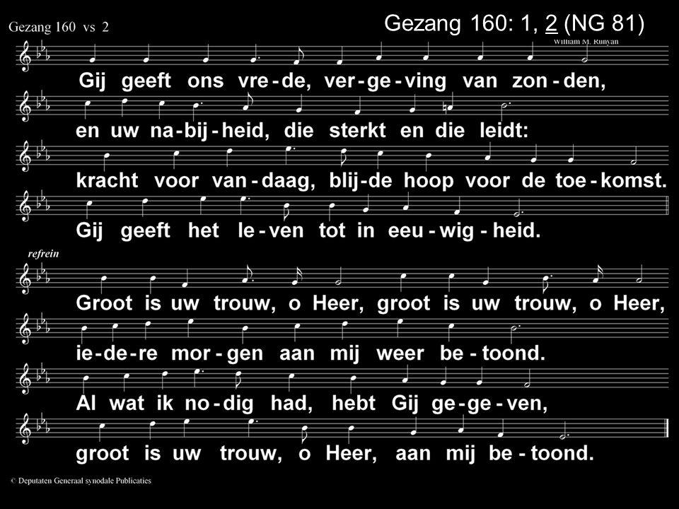 Gezang 160: 1, 2 (NG 81)