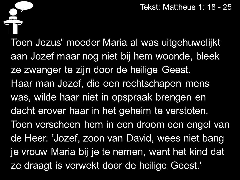 Toen Jezus moeder Maria al was uitgehuwelijkt