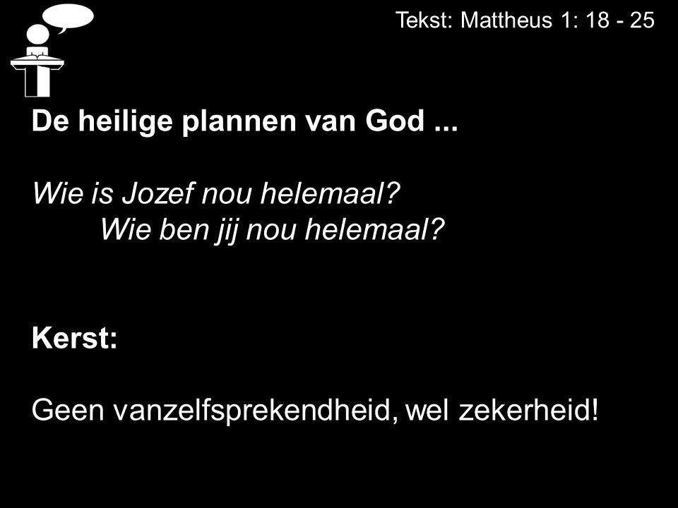 De heilige plannen van God ... Wie is Jozef nou helemaal