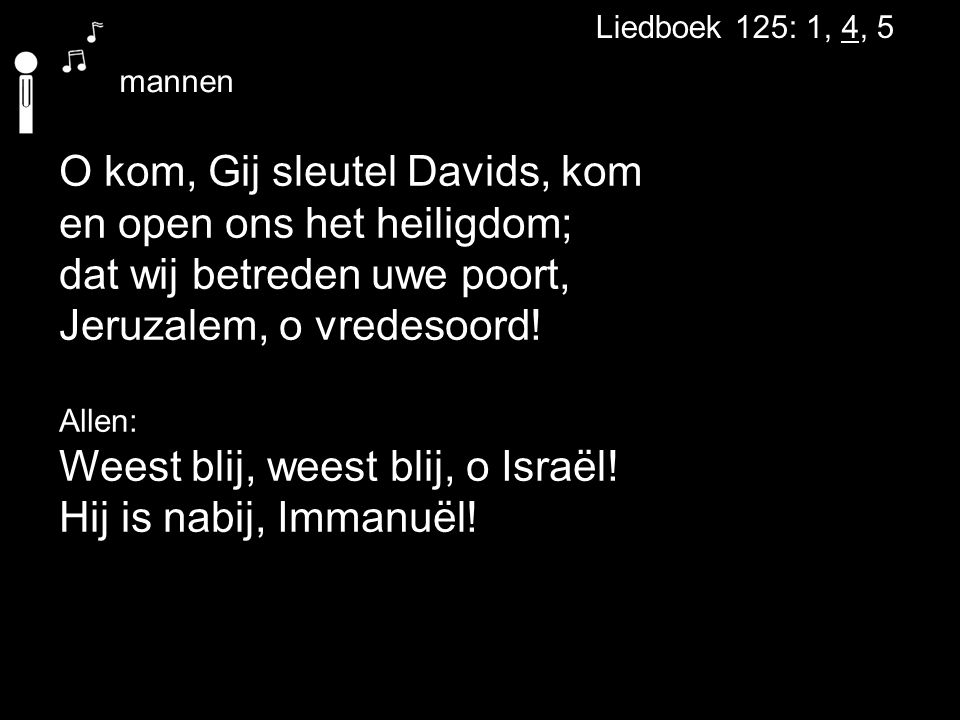 Weest blij, weest blij, o Israël! Hij is nabij, Immanuël!