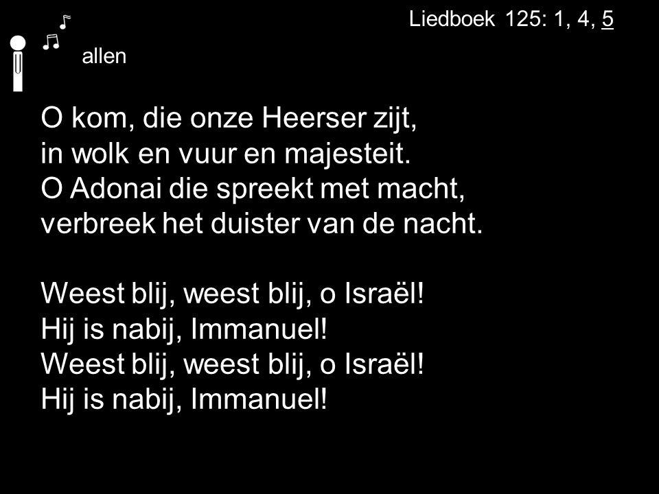 Weest blij, weest blij, o Israël! Hij is nabij, Immanuel!