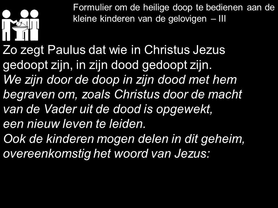 Zo zegt Paulus dat wie in Christus Jezus