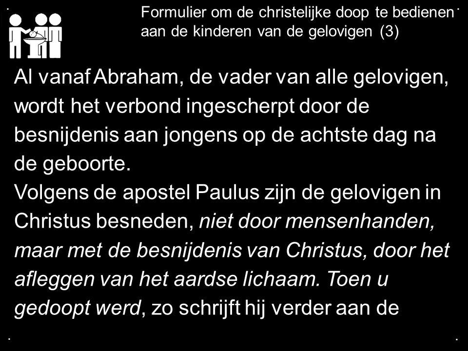 Al vanaf Abraham, de vader van alle gelovigen,