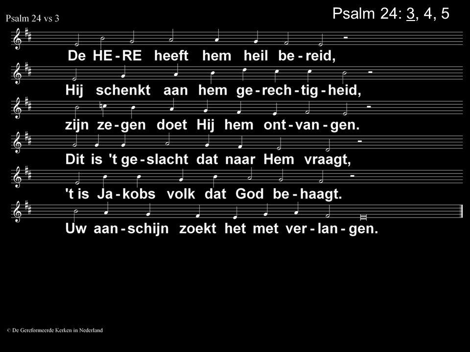 Psalm 24: 3, 4, 5