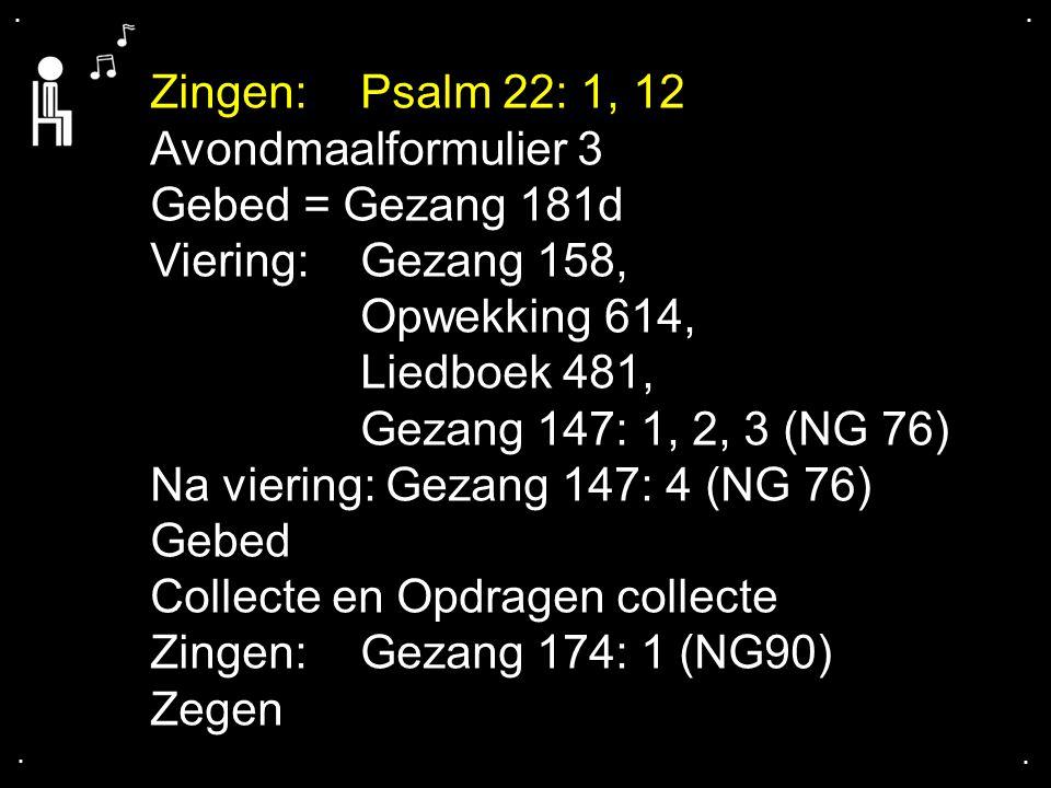 Na viering: Gezang 147: 4 (NG 76) Gebed Collecte en Opdragen collecte