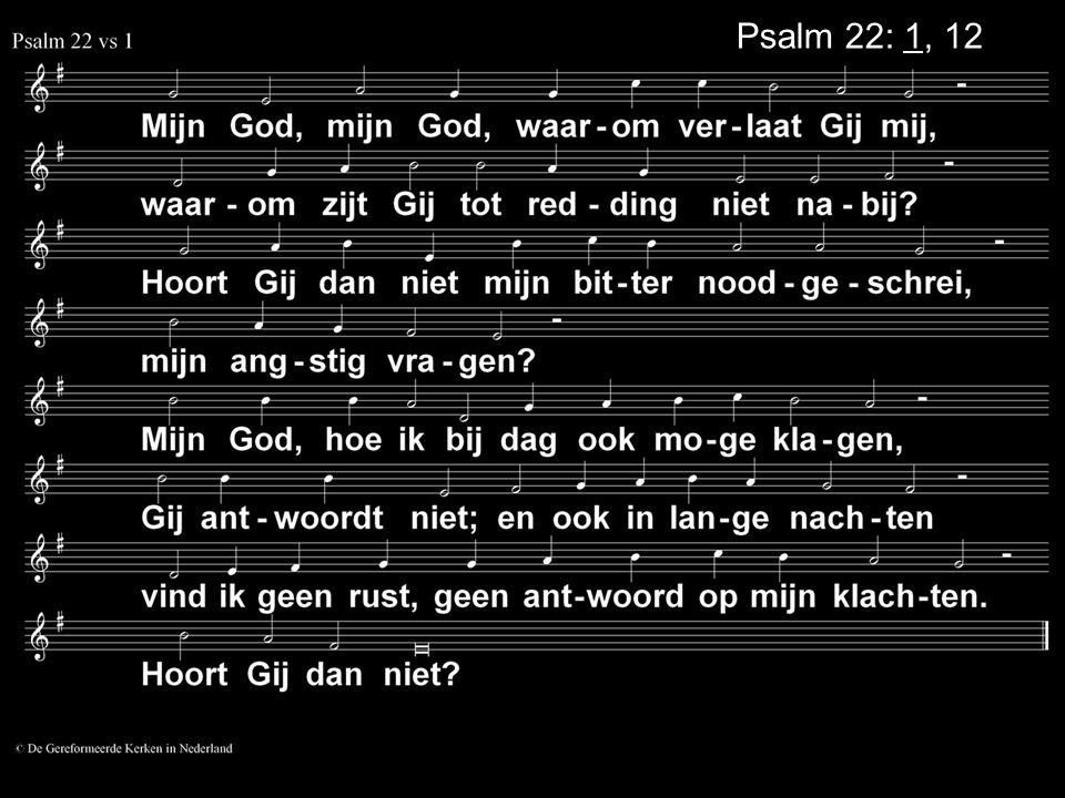 Psalm 22: 1, 12
