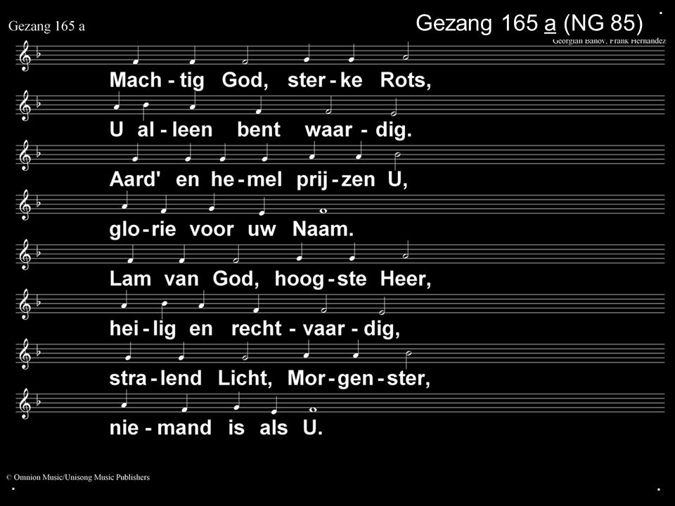 . Gezang 165 a (NG 85) . .