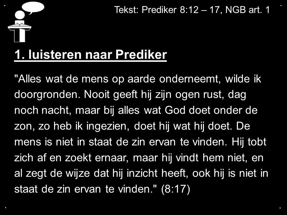 1. luisteren naar Prediker