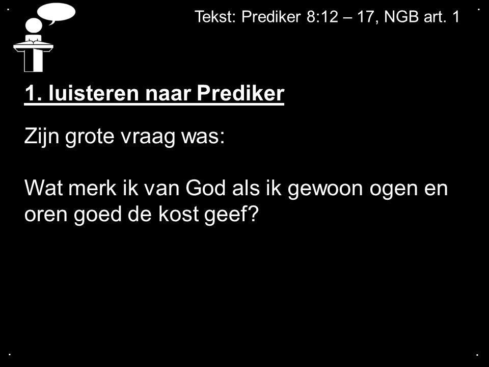 1. luisteren naar Prediker Zijn grote vraag was: