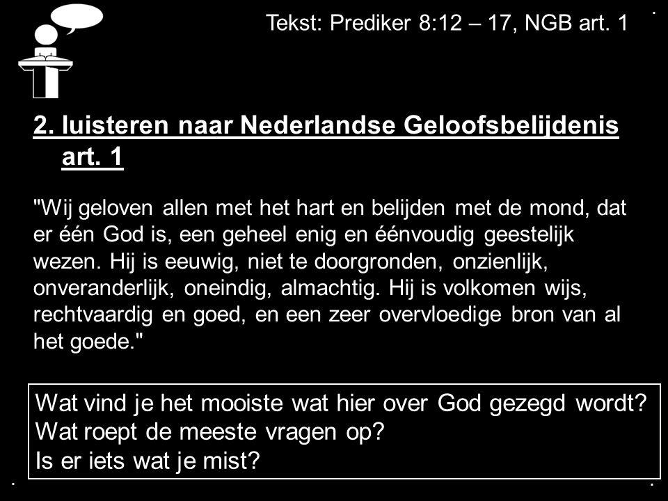 2. luisteren naar Nederlandse Geloofsbelijdenis art. 1