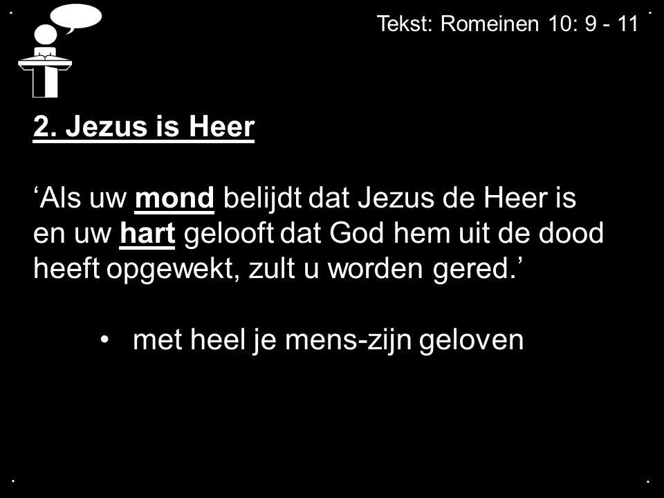'Als uw mond belijdt dat Jezus de Heer is