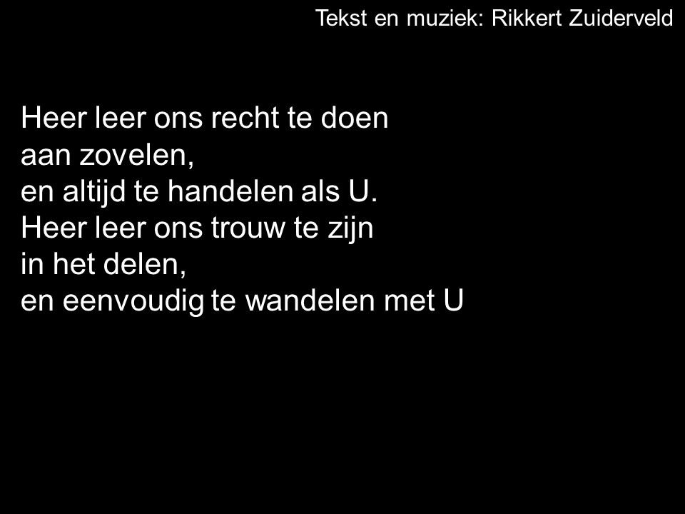 Tekst en muziek: Rikkert Zuiderveld