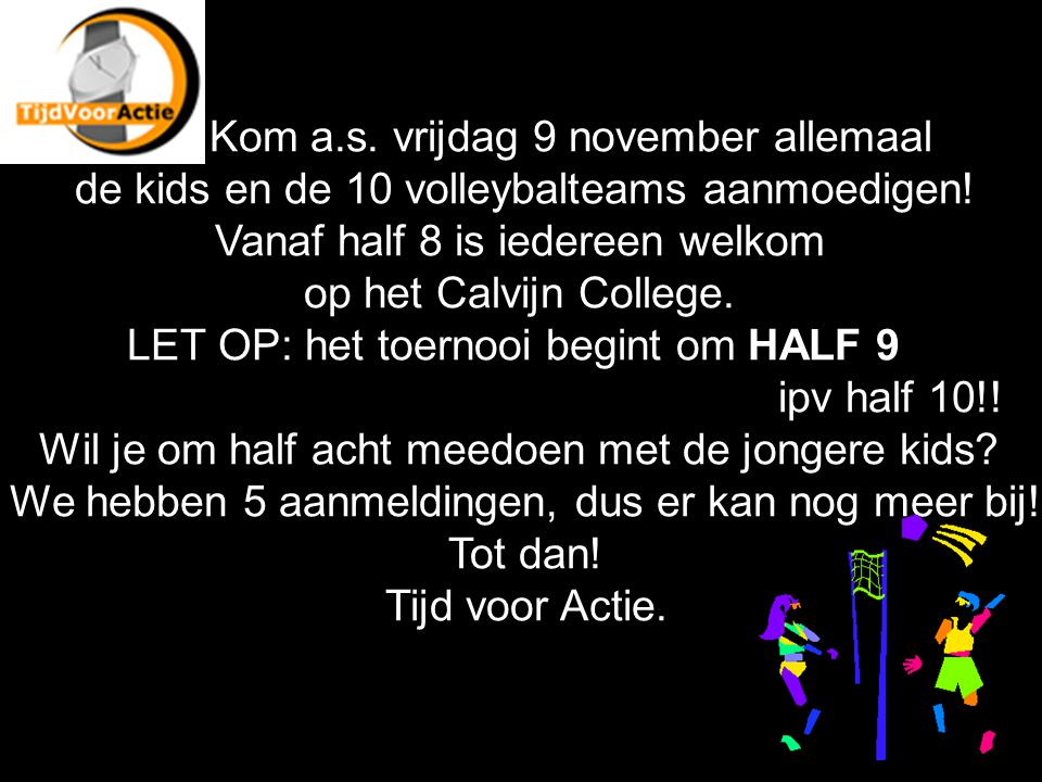 Kom a.s. vrijdag 9 november allemaal