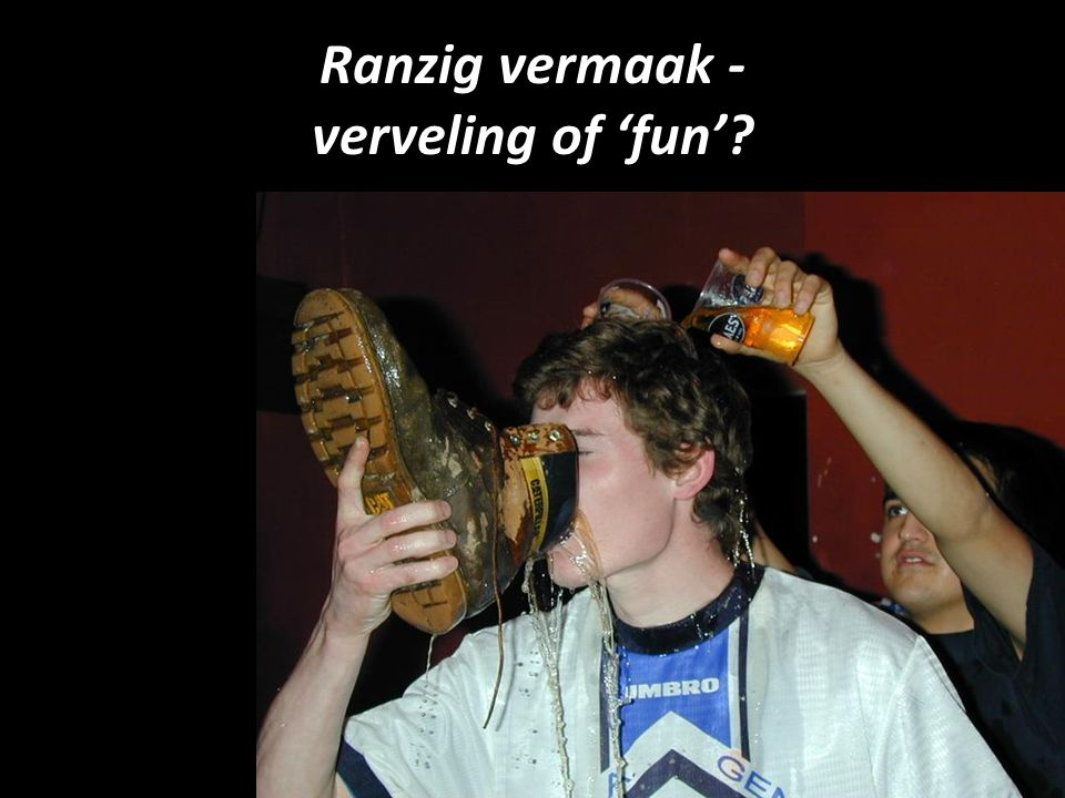Ranzig vermaak - verveling of 'fun'