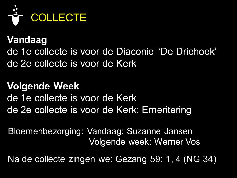 COLLECTE Vandaag de 1e collecte is voor de Diaconie De Driehoek