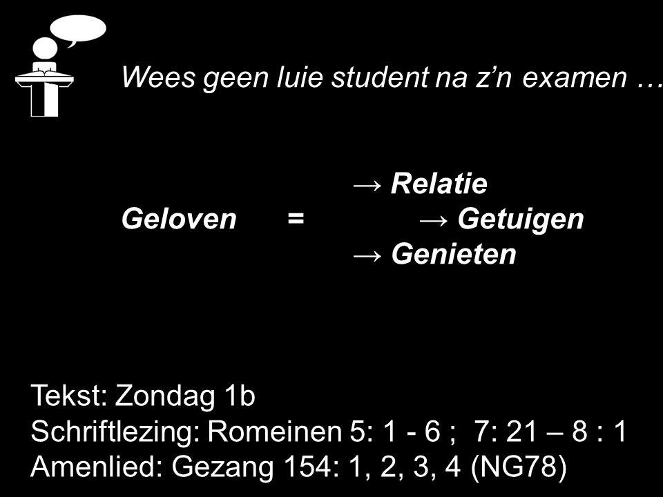 Wees geen luie student na z'n examen ……