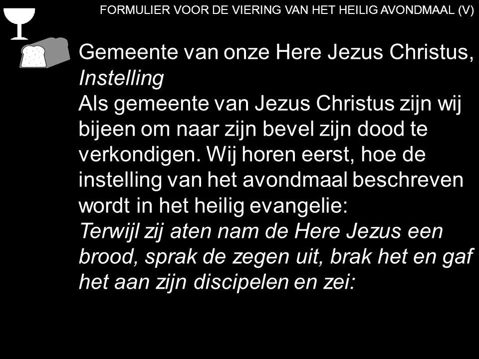 Gemeente van onze Here Jezus Christus, Instelling