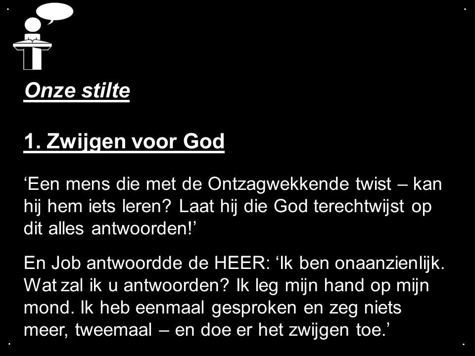 Onze stilte 1. Zwijgen voor God