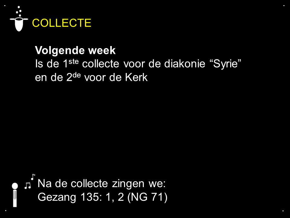 COLLECTE Volgende week Is de 1ste collecte voor de diakonie Syrie