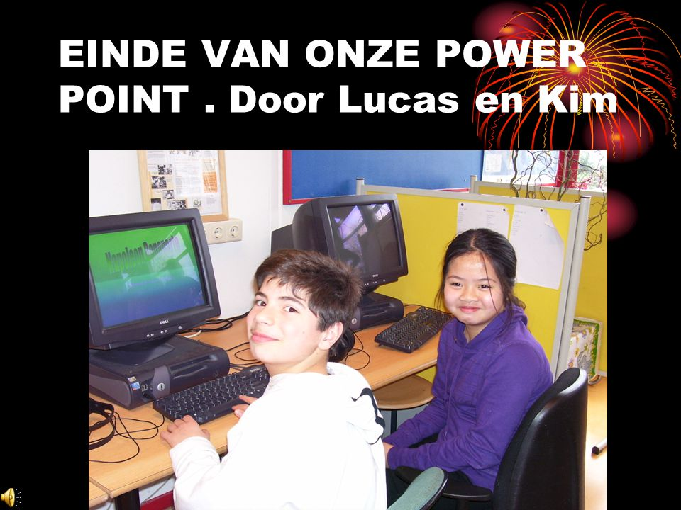 EINDE VAN ONZE POWER POINT . Door Lucas en Kim