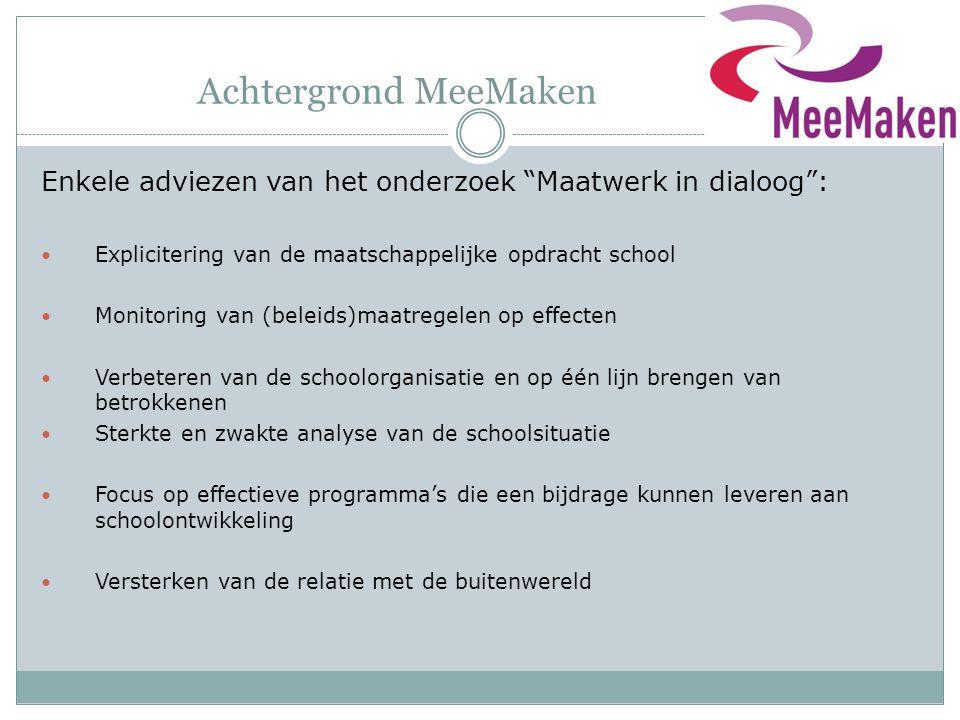 Achtergrond MeeMaken Enkele adviezen van het onderzoek Maatwerk in dialoog : Explicitering van de maatschappelijke opdracht school.