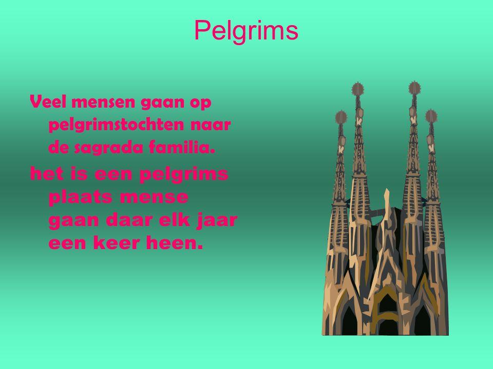 Pelgrims Veel mensen gaan op pelgrimstochten naar de sagrada familia.