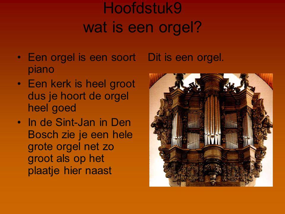 Hoofdstuk9 wat is een orgel