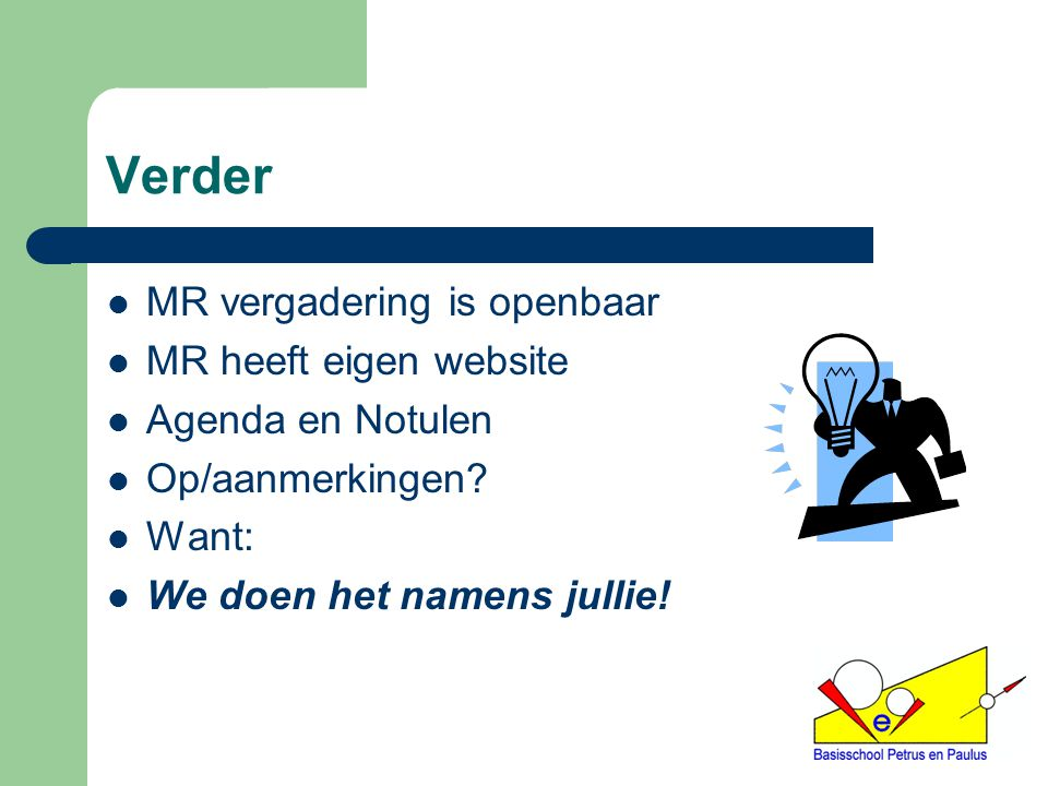 Verder MR vergadering is openbaar MR heeft eigen website