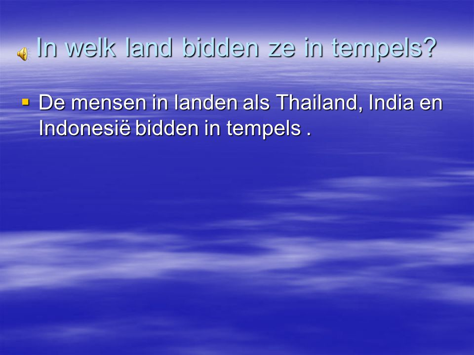 In welk land bidden ze in tempels