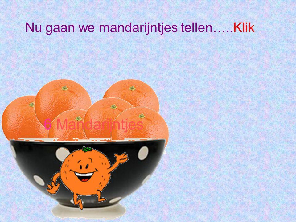 Nu gaan we mandarijntjes tellen…..Klik